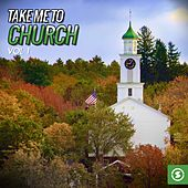 Take Me to Church, Vol. 1 by Various Artists