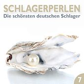 Schlagerperlen, Vol. 7 (Die schönsten deutschen Schlager) by Various Artists