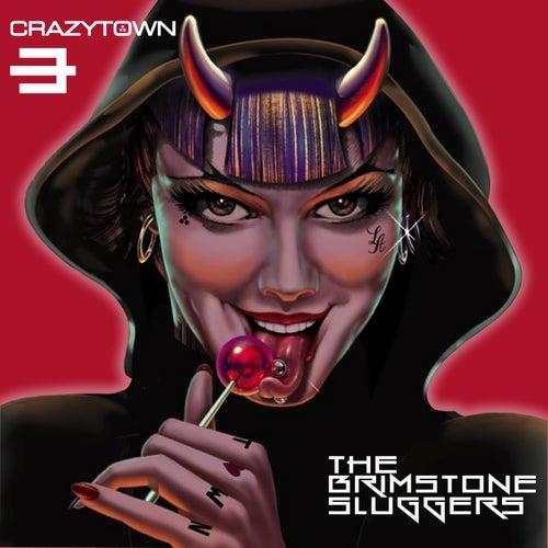 The Brimstone Sluggers by Crazy Town