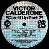 Give It Up, Pt. 2 by Victor Calderone