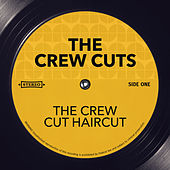 The Crew Cut Haircut by The  Crew Cuts