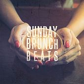 Sunday Brunch Beats, Vol. 1 (Finest Weekend Morning Grooves) by Various Artists