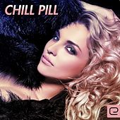 Chill Pill - EP by Various Artists