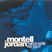 This Is How We Do It by Montell Jordan