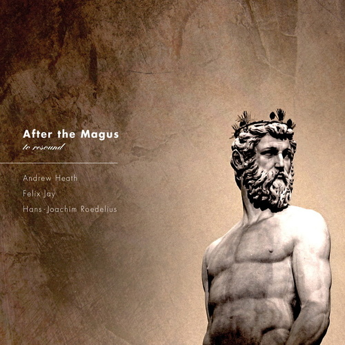 After the Magus – to resound (feat. Felix Jay & Hans-Joachim Roedelius) by Andrew Heath
