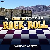 The Country Roots of Rock 'N' Roll by Various Artists