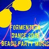 Formentera Dance 2015 Beach Party Music (The Best Dance Song for Your Party) de Various Artists
