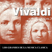 Los Grandes de la Musica Clasica - Antonio Vivaldi Vol. 3 by Various Artists