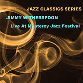 Jazz Classics Series: Live at Monterey Jazz Festival de Jimmy Witherspoon
