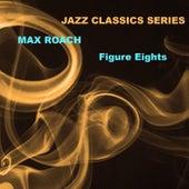 Jazz Classics Series: Figure Eights de Max Roach