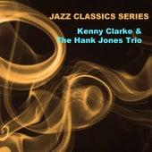 Jazz Classics Series: Kenny Clarke & The Hank Jones Trio de Hank Jones