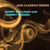 Jazz Classics Series: Gerry Mulligan with Johnny Hodges von Johnny Hodges