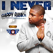 I Never - Single by Gappy Ranks