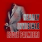 Nearly Invisible by Eddie Palmieri