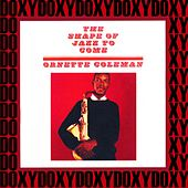 The Shape of Jazz to Come (Doxy Collection, Remastered) by Ornette Coleman