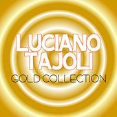 Luciano Tajoli Gold Collection (30 Unforgettable Hits) von Various Artists