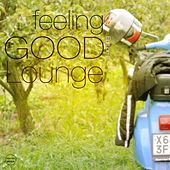 Feeling Good Lounge, Vol. 2 (Finest Lounge & Smooth House) by Various Artists