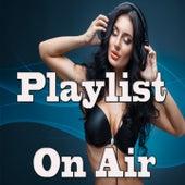 Playlist on Air von Various Artists