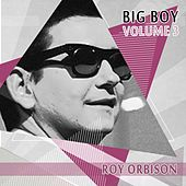 Big Boy Roy Orbison, Vol. 3 von Roy Orbison