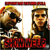 Show We Up von Elephant Man
