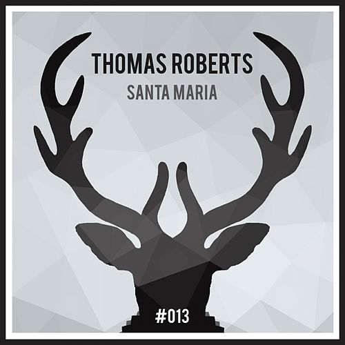 Santa Maria - Single by Thomas Roberts