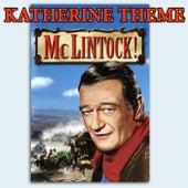 McLintock: Main Title / Katherine Theme by Frank DeVol
