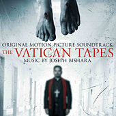 The Vatican Tapes (Original Motion Picture Soundtrack) by Joseph Bishara