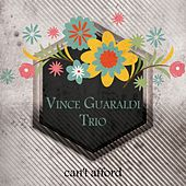 Can't Afford by Vince Guaraldi