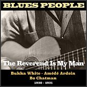 The Reverend Is My Man (Blues People 1930 - 1931) von Various Artists