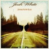 Defense Factory Blues by Josh White