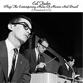 Cal Tjader Plays the Contemporary Music of Mexico and Brazil (Remastered 2015) by Cal Tjader