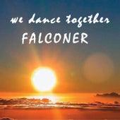 We Dance Together van Falconer