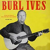 A Collection of Ballads and Folk Songs, Volume 1 by Burl Ives