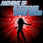 Anthems of Electronic Dance Music de Various Artists