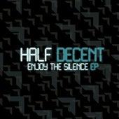 Enjoy the Silence - EP by Half Decent