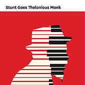 Stunt Goes Thelonius Monk by Various Artists