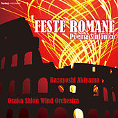 Feste Romane - Poema Sinfonico von Kazuyoshi Akiyama