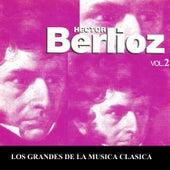 Los Grandes de la Musica Clasica - Hector Berlioz Vol. 2 de Various Artists