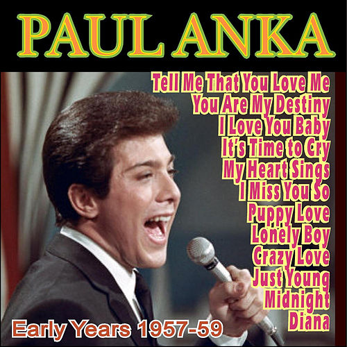 Paul Anka - Early Years 1957-59 by Paul Anka