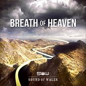 Breath of Heaven by The Sound of Wales