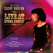 Cathy Burton Live At Spring Harvest by Cathy Burton