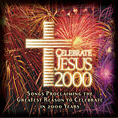 Celebrate Jesus 2000 von Various Artists