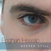 Deeper Still by Eoghan Heaslip