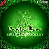 Maula Mere - Celebrating Ramzan by Various Artists