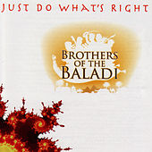 Just Do What's Right by Brothers Of The Baladi