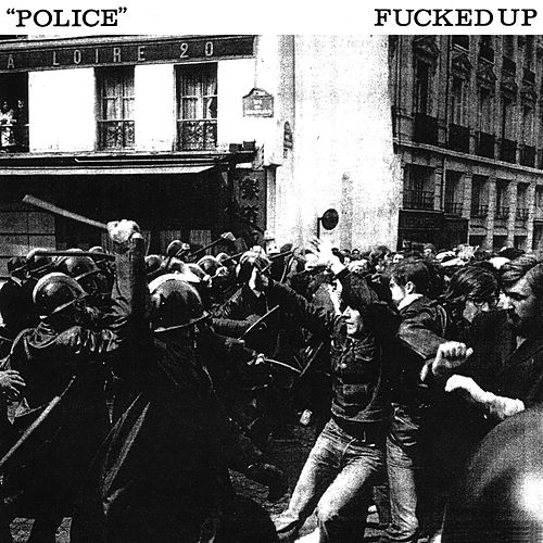 Police 7' by F*cked Up