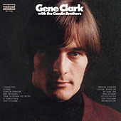 Gene Clark With The Gosdin Brothers by Gene Clark