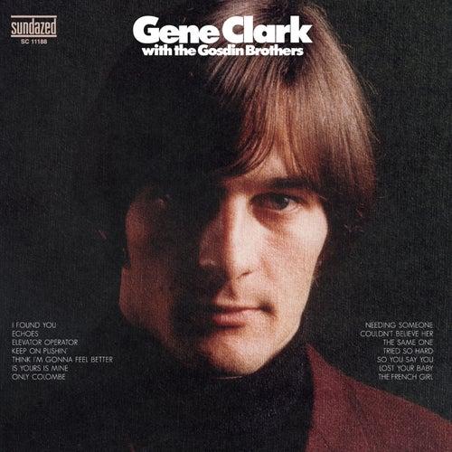 Gene Clark With The Gosdin Brothers by Gene Clark
