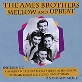 Mellow and Upbeat de The Ames Brothers
