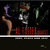 Love, Peace and Jazz by Al Foster
